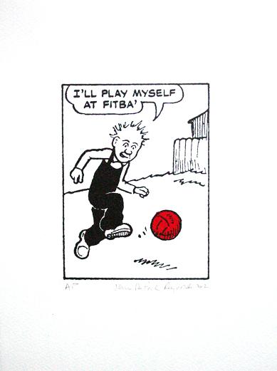 "John Patrick Reynolds_Comic Art_Oor Wullie says ""I'll play myself at fitba"""